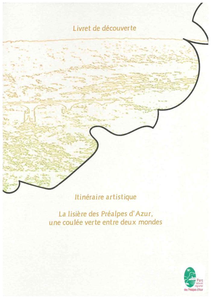 Itinéraire artistique. La lisière des Préalpes d'Azur, une coulée verte entre deux mondes.
